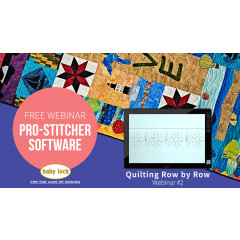 Pro-Stitcher Webinar: Quilting Row by Row - March 2019