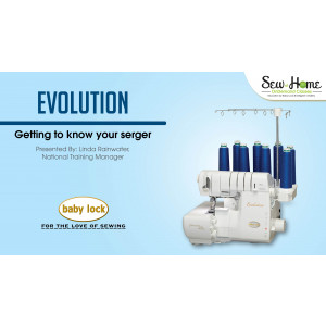 Evolution - Getting to Know Your Serger Video