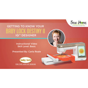 Getting to Know Your Baby Lock Destiny II - IQ