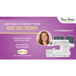 Getting to Know Your Baby Lock Triumph Serger