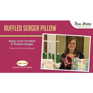 Project: Ruffled Serger Pillow