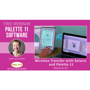 Palette 11 Webinar #2 - Wireless Transfer Between the Solaris and Palette 11