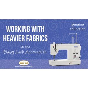 Accomplish - Working with Heavier Fabrics