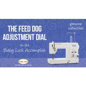 Accomplish - The Feed Dog Adjustment Dial
