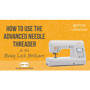 Brilliant - How to Use the Advanced Needle Threader