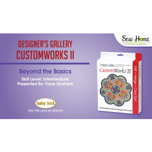 CustomWorks II -  Beyond the Basics