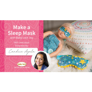 Make a Sleep Mask with Baby Lock Joy