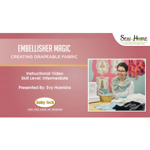Embellisher Magic - Creating Drapeable Fabric