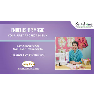 Embellisher Magic - Your First Project in Silk