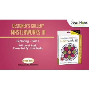 Exploring MasterWorks III - Part 1
