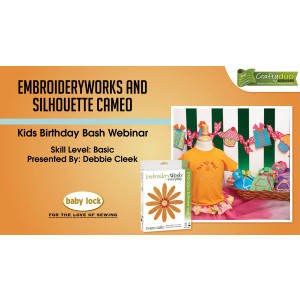 EmbroideryWorks and Silhouette Cameo - Kids Birthday Bash Webinar