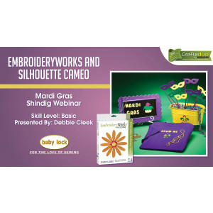 EmbroideryWorks and Silhouette Cameo - Mardi Gras Shindig Webinar