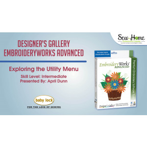 EmbroideryWorks Advanced - Exploring the Utility Menu