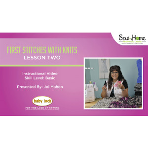 Sewing with Knits - Lesson Two First Stitches with Knits