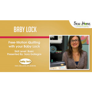 Free Motion Quilting with your Baby Lock