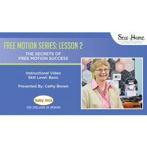 Free Motion Series - Lesson 2: The Secrets of Free Motion Quilting