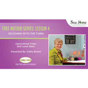 Free Motion Series - Lesson 4: Couching with the Tiara