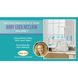 Getting Creative with Your Baby Lock Acclaim - Volume 1 Zippered Pouch