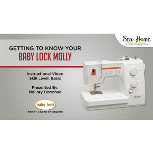 Getting to Know Your Baby Lock Molly
