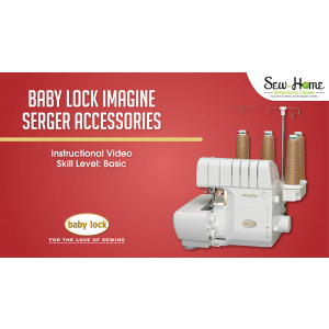 Imagine and Imagine Wave Serger Accessories Video