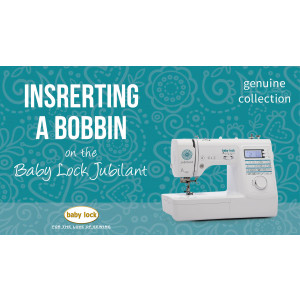 Jubilant - Inserting a Bobbin