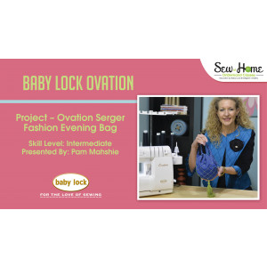 Project: Ovation Serger Fashion Evening Bag