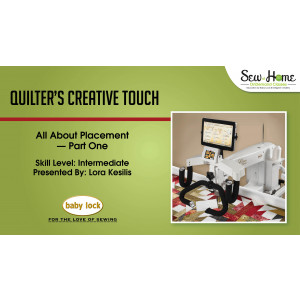 Quilter's Creative Touch - All about Placement Part 1