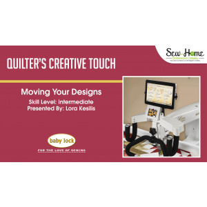 Quilter's Creative Touch - Moving Your Designs