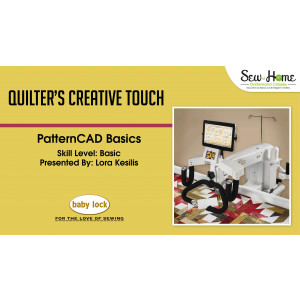 Quilter's Creative Touch - PatternCAD Basics