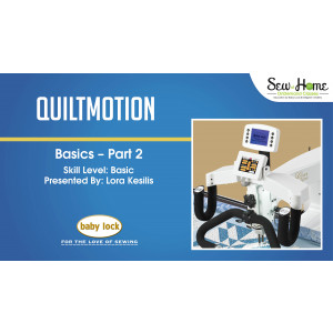 QuiltMotion Basics - Part 2