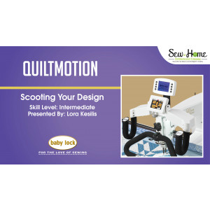 QuiltMotion- Scooting Your Design