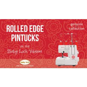 Vibrant - Rolled Edge Pintucks