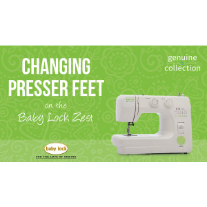 Zest - Changing Presser Feet