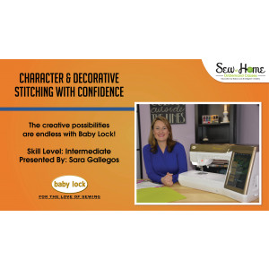 Character and Decorative Stitching with Confidence