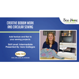 Creative Bobbin Work and Circular Sewing
