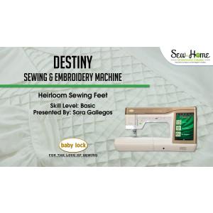 Destiny - Heirloom Sewing Feet