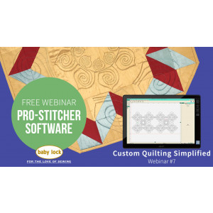 Pro-Stitcher Webinar 7 - Custom Quilting Simplified