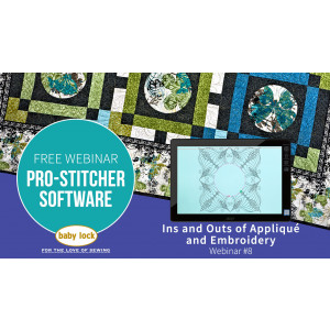 Pro-Stitcher Webinar: Ins and Outs of Appliqué and Embroidery - September 2019
