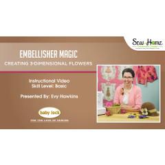 Embellisher Magic - Creating 3-Dimensional Flowers