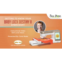 Getting to Know Your Baby Lock Destiny II - Embroidery