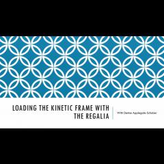 Loading the Kinetic Frame with The Regalia - Slideshow Presentation