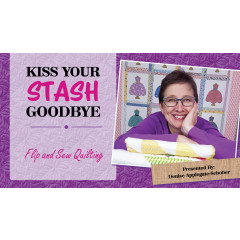 Kiss Your Stash Goodbye: Flip and Sew Quilting