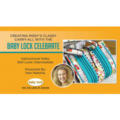 Creating Missy's Classy Carry-All with the Baby Lock Celebrate