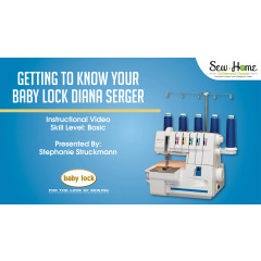 Getting to Know Your Baby Lock Diana Serger