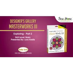Exploring MasterWorks III - Part 2