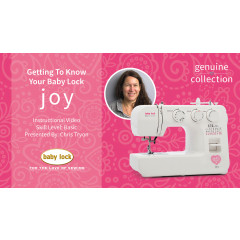 Getting to Know Your Baby Lock Joy