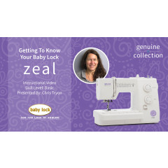 Getting to Know Your Baby Lock Zeal