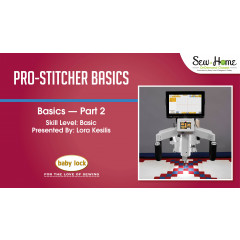 Pro-Stitcher Basics - Part 2