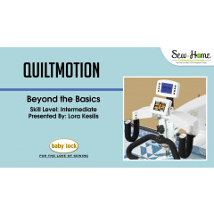 QuiltMotion - Beyond the Basics