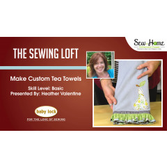 Make Custom Tea Towels with The Sewing Loft